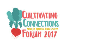 Cultivation Connections 2017 – An Alberta Regional Food System Forum