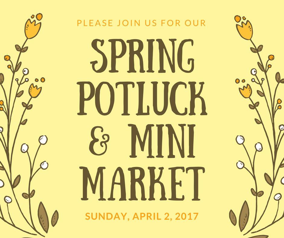 Spring Potluck and Mini Market